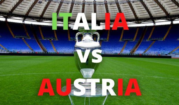 Italia-Austria: orario, dove vederla e dove si gioca, le formazioni
