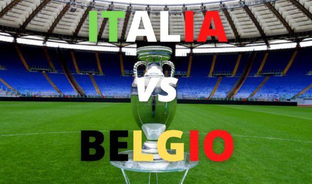 Italia-Belgio: orario, dove vederla e dove si gioca, le formazioni