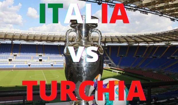 Italia-Turchia Euro 2021: orario, dove vederla, stadio e formazioni